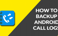 How to Backup and Restore Call Logs on Android Phone