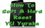 YU Yureka Factory Reset: How to soft reset and Hard Reset YU Yureka
