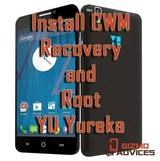 Install CWM Recovery and Root YU Yureka