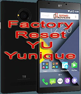 Factory Hard Reset YU Yunique YU4711