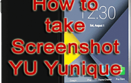 How to Take Screenshot on YU Yunique YU4711