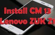 How to Install CM 13 on Lenovo ZUK Z1