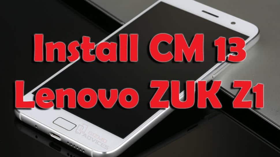 Install CyanogenMod 13 on Lenovo ZUK Z1