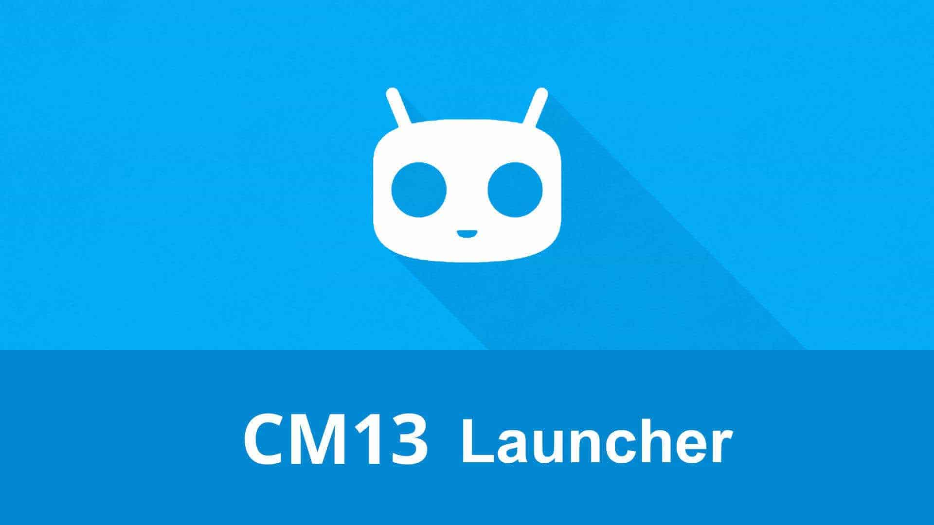 Cyanogen Launcher APK - CM 13 Trebuchet Launcher for Android