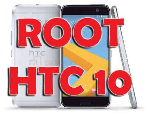 Install TWRP Recovery and Root HTC 10