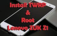 How to Install TWRP Recovery and Root Lenovo ZUK Z1