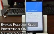 Bypass Factory Reset Protection on Galaxy S7 or S7 Edge