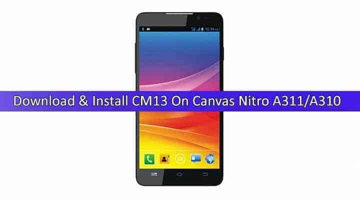 Update Micromax Canvas Nitro A311/ A310 to Android 6.0 Marshmallow - CM 13 ROM