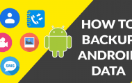 How to Backup Important Data on Android [Apps, SMS, Contacts, Call Logs, and Media Files]