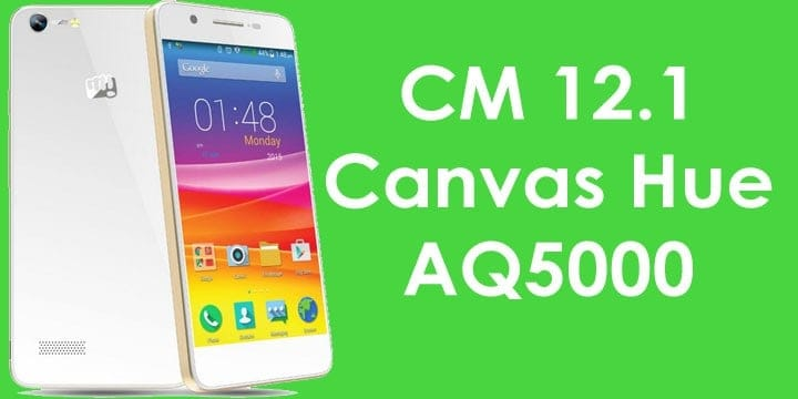 Update Canvas Hue AQ5000 to Android 5.1.1 Lollipop via CM 12.1 ROM