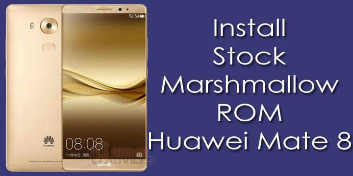 Install Huawei Mate 8 Stock Marshmallow Firmware