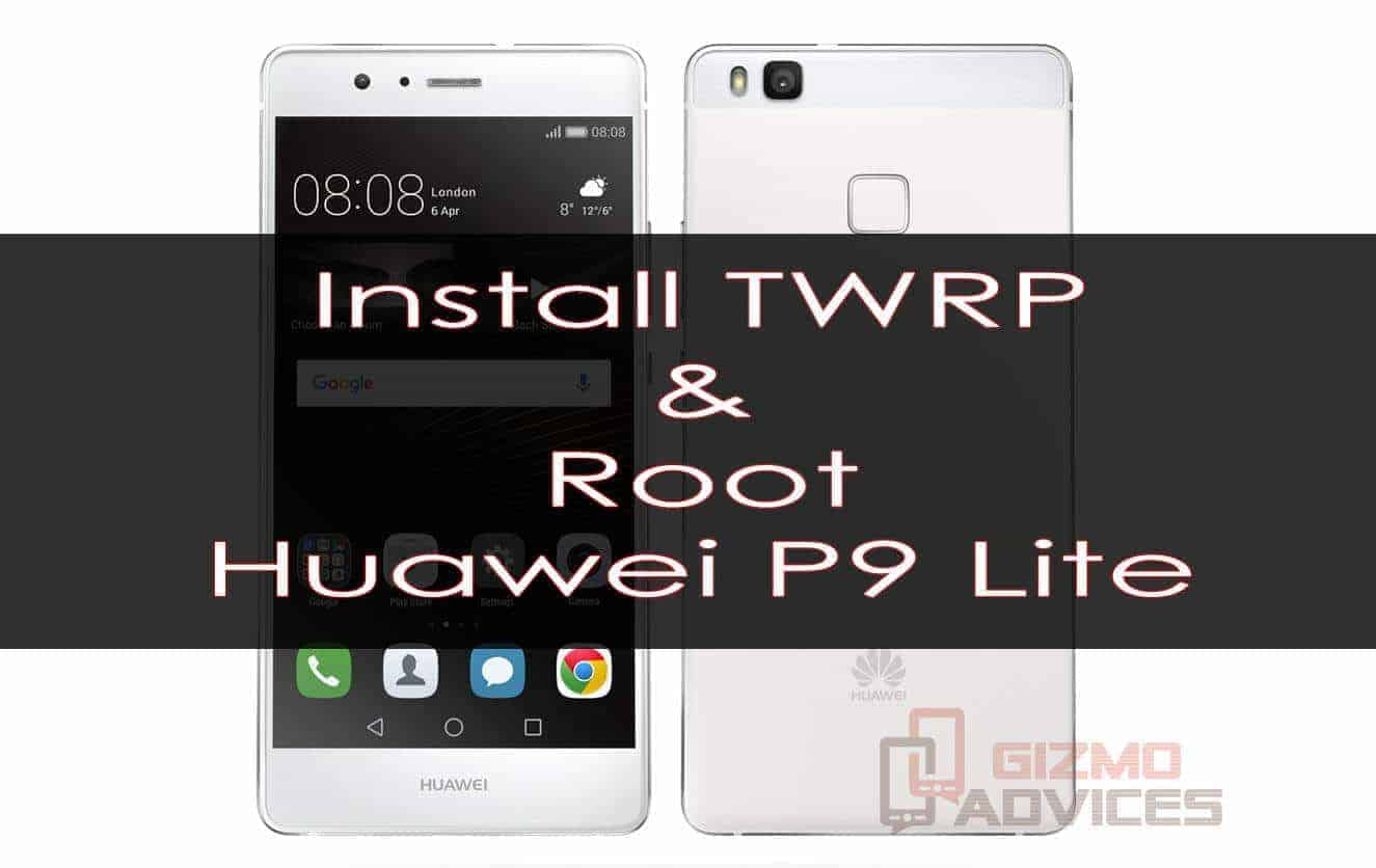 Install TWRP Recovery and Root Huawei P9 Lite