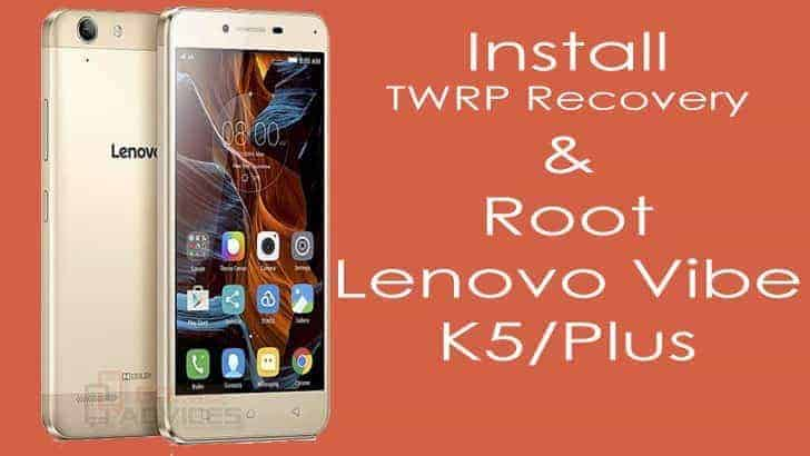 Install TWRP Recovery and Root Lenovo Vibe K5 / Vibe K5 Plus