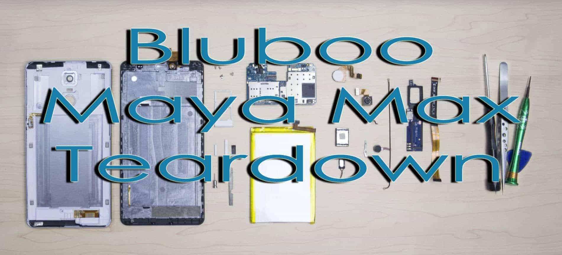 Bluboo Maya Max Teardown Video