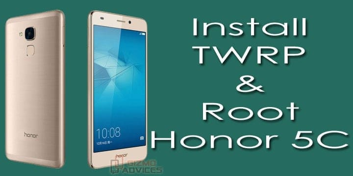 install TWRP Recovery and Root Honor 5C
