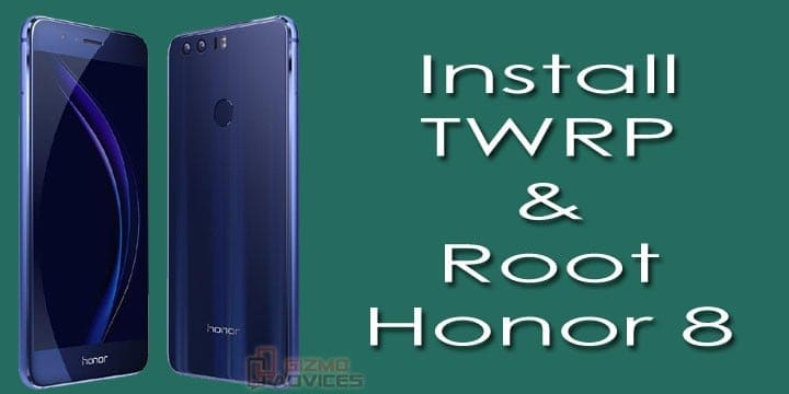 Install TWRP Recovery and Root Honor 8