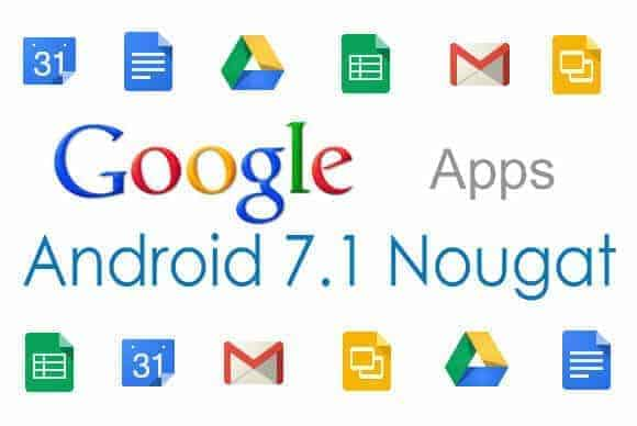 Android 7.1 Nougat Gapps