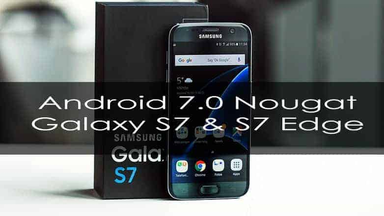 Samsung Starts Android 7.0 Nougat Beta Program For Galaxy S7 & S7 Edge [APK Download]
