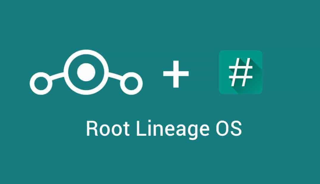 How to Enable Root on Lineage OS using SuperSU [Root Lineage OS]