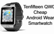 Tenfifteen QW09 – Cheap Android Watch for just $37.99