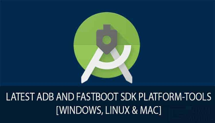 ADB and Fastboot SDK Platform Tools