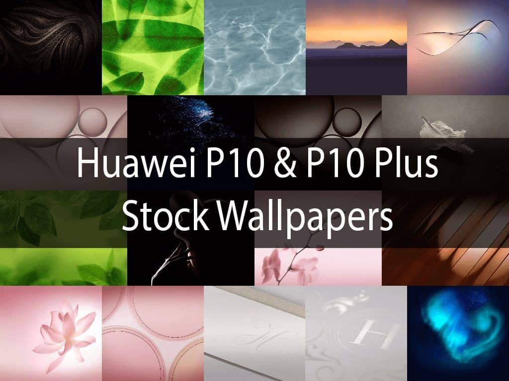 Huawei P10 and P10 Plus Stock Wallpapers