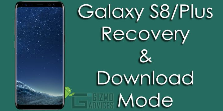 Boot Galaxy S8 and S8 Plus into Recovery Mode & Download Mode