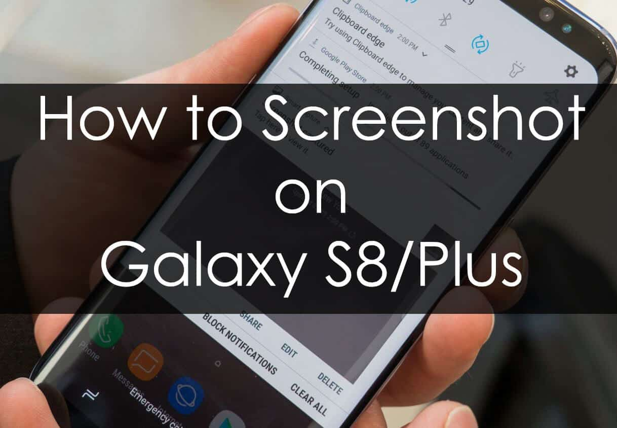 Take Screenshot on Galaxy S8 and S8 Plus