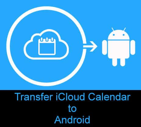 Transfer iCloud Calendar to Android Phone