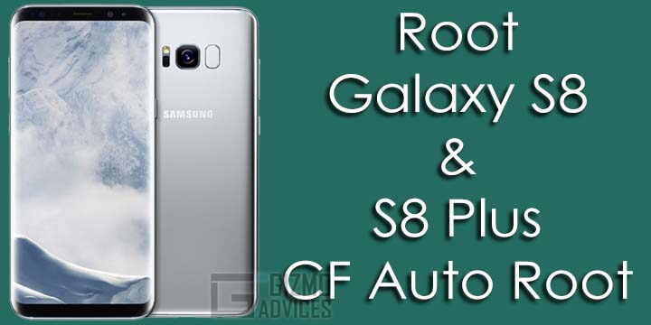 Root Galaxy S8 & S8 Plus CF Auto Root