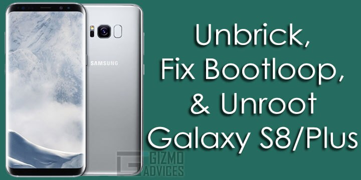 Install Stock Firmware on Galaxy S8 and Galaxy S8 Plus [Unbrick, Fix Bootloop, Unroot]