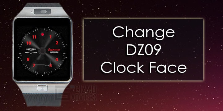 Change Watch Face/ Clock Face on DZ09 Smartwatch [How to Guide]