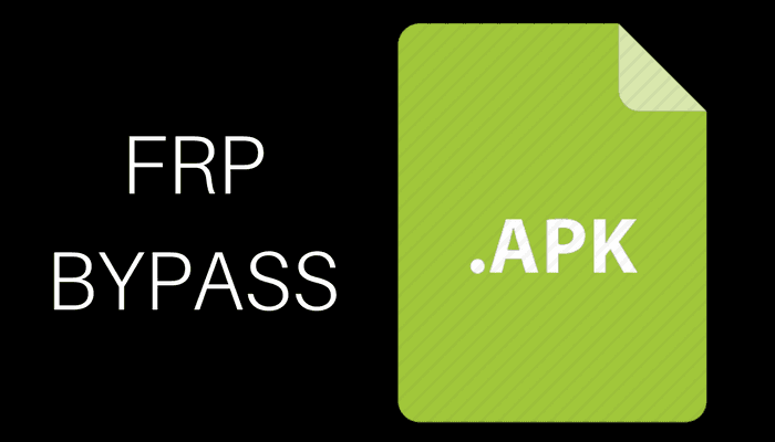 FRP Bypass APK 2019 Latest Version Download [100% Working]