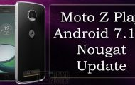 Moto Z Play Android 7.1.1 Update
