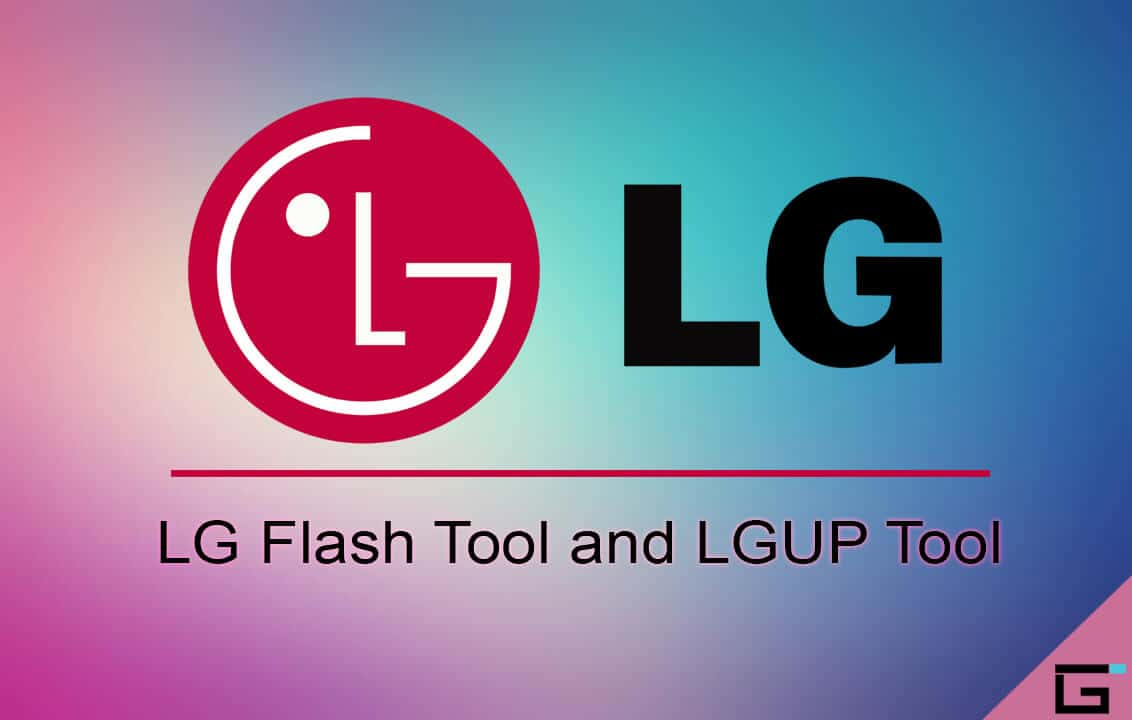 LG Flash Tool and LGUP Tool