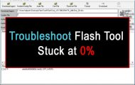 Fix SP Flash Tool Stuck at 0% Error [Troubleshoot]