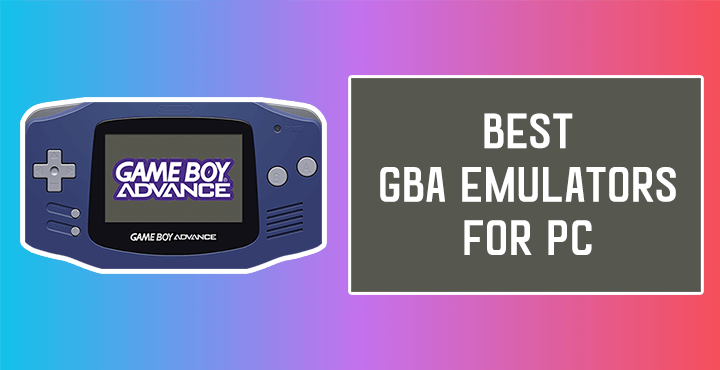 7 Best Gba Emulators For Pc 2021 Top Game Boy Advance Emulators