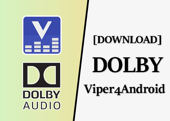 Viper4Android or Dolby Atmos for Android