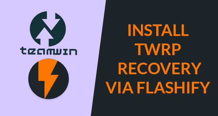 Install TWRP via Flashify App