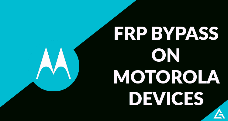 FRP Bypass on Motorola Devices