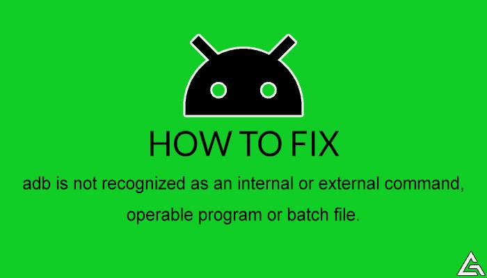 How to Fix ADB not recognized error